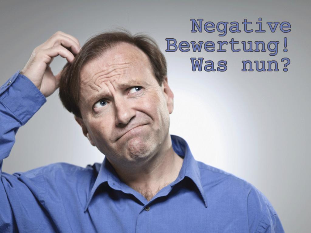 Negative Bewertungen! Was nun?